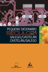 Pequeño Dicc. Seculo21 Esp / Gal - Gal / Esp - Aa. Vv.