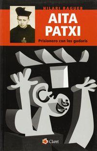 Aita Patxi - Prisionero Con Los Gudaris - Hilari Raguer