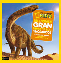 Mi Primer Gran Libro De Los Dinosaurios - Catherine D. Hugues