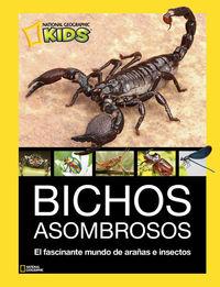 Bichos Asombrosos - El Fascinante Mundo De Arañas E Insectos - Aa. Vv.