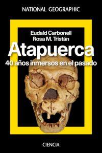 ATAPUERCA - 40 AÑOS INMERSOS EN EL PASADO