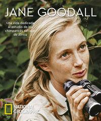 JANE GOODALL - UNA VIDA DEDICADA AL ESTUDIO DE LOS CHIMPANCES SALVAJES DE AFRICA