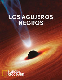 Los agujeros negros - National Geographic