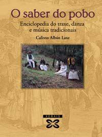 O SABER DO POBO - ENCICLOPEDIA DO TRAXE, DANZA E MUSICA TRADICIONAIS