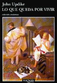 Que Queda Por Vivir, Lo - John Updike