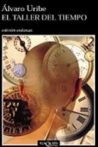 El taller del tiempo - Alvaro Uribe