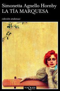 La tia marquesa - Simonetta Agnello Hornby