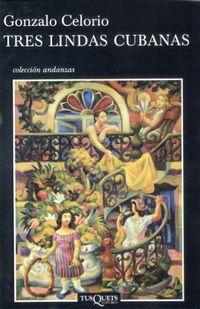Tres Lindas Cubanas - Gonzalo Celorio