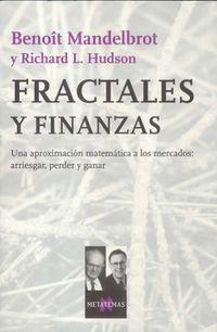 Fractales Y Finanzas - Una Aproximacion Matematica A Los Mercados - Benoit Mandelbrot / Richard L. Hudson