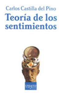 Teoria De Los Sentimientos - Carlos Castilla Del Pino