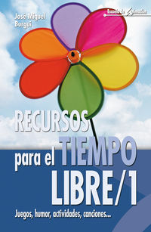 Recursos Para El Tiempo Libre 1 - Juegos, Humor, Actividades, Canciones. .. - Jose Miguel Burgui