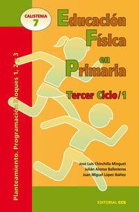 Educacion Fisica En Primaria - Tercer Ciclo 1 - Plantamiento - Programacion Bloques 1, 2 Y 3 - Jose Luis Chinchilla Minguet / Julian Alonso Ballesteros / Juan Miguel Lopez Ibañez