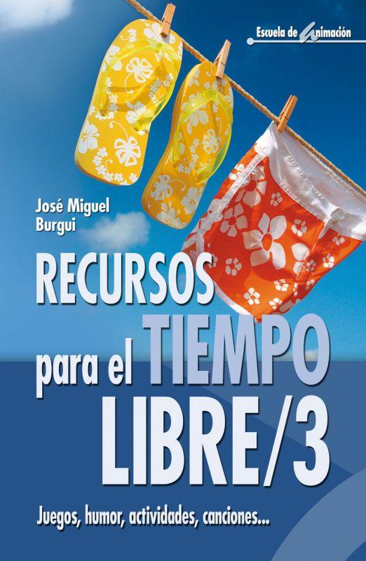 RECURSOS PARA EL TIEMPO LIBRE - 3 JUEGOS, HUMOR, ACTIVIDADES, CANCIONES