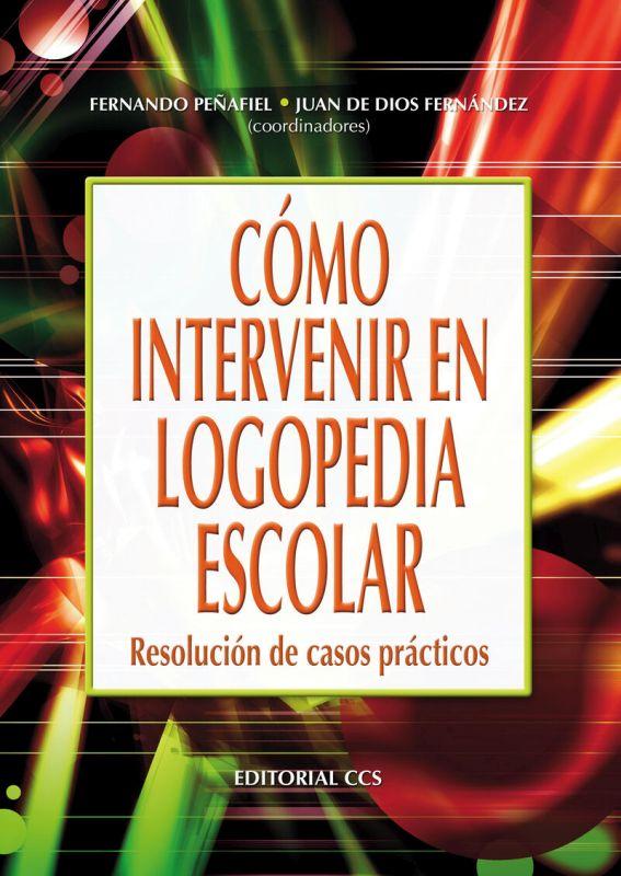 Como Intervenir En Logopedia Escolar - Fernando Peñafiel