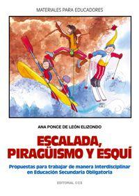 Escalada, Piraguismo Y Esqui, Propuesta Para Trabajar De Manera Interdisciplinar En Eso - Ana Ponce De Leon Elizondo
