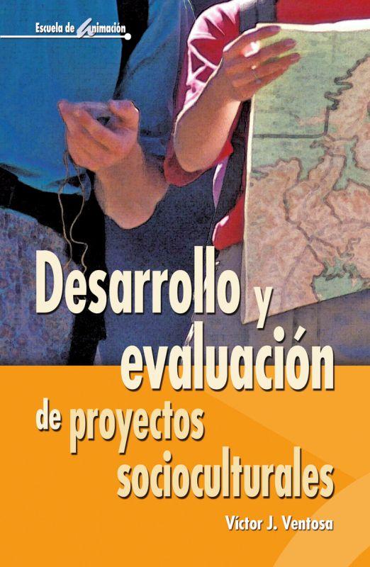 Desarrollo Y Evaluacion De Proyectos Socioculturales - Victor J. Ventosa Perez
