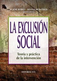 EXCLUSION SOCIAL, LA - TEORIA Y PRACTICA DE LA INTERVENCION