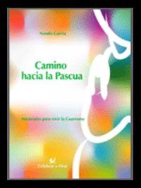 Camino Hacia La Pascua - Materiales Para Vivir La Cuaresma - Nando Garcia Sanchez