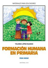 Formacion Humana En Primaria - Ciclo Inicial - Yolanda Lopez Iglesias