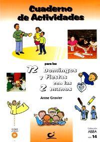 72 DOMINGOS Y FIESTAS CON LAS 2 MANOS - CICLO B ( LIBRO DE LOS NIÑOS) - ACTIVIDADES PARA DESCUBRIR EL EVANGELIO