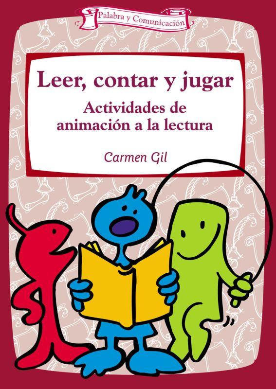 LEER, CONTAR Y JUGAR - ACTIVIDADES DE ANIMACION A LA LECTURA