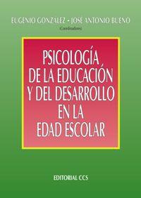 PSICOLOGIA DE LA EDUCACION Y DEL DESARROLLO EN LA EDAD ESCOLAR