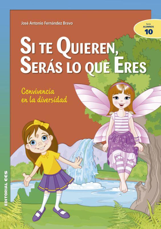 Si Te Quieren, Seras Lo Que Eres - Convivencia En La Diversidad - - Jose A. Fernandez Bravo