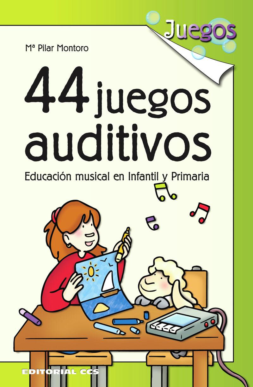 44 JUEGOS AUDITIVOS - EDUCACION MUSICAL EN INFANTIL Y PRIMARIA