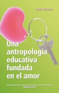 Una antropologia educativa fundada en el amor - Javier Barraca