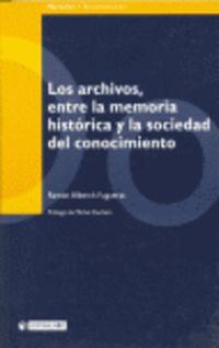 ARCHIVOS, ENTRE LA MEMORIA HISTORICA Y LA SOCIEDAD DEL CONOCIMIENTO, LOS
