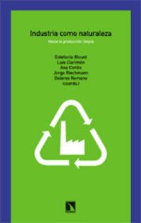 Industria Como Naturaleza - Hacia La Produccion Limpia - Estefania Blount / Luis Clarimon
