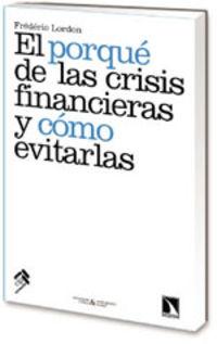 El por que de las crisis financieras y como evitarlas - Frederic Lordon
