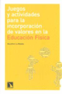 Juegos Y Activs. Para La Incorporacion Valores En Educacion Fisica - Aa. Vv.
