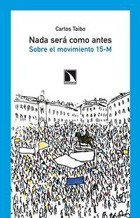 NADA SERA COMO ANTES - SOBRE EL MOVIMIENTO 15-M