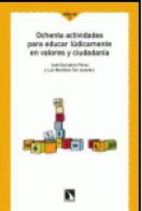 OCHENTA ACTIVIDADES PARA EDUCAR LUDICAMENTE EN VALORES Y CIUDADANIA