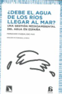 ¿DEBE EL AGUA DE LOS RIOS LLEGAR AL MAR?