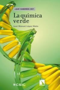La quimica verde - Jose Lopez Nieto
