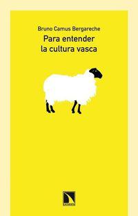 Para Entender La Cultura Vasca - Bruno Camus Bergareche