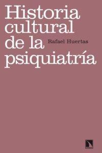 HISTORIA CULTURAL DE LA PSIQUIATRIA