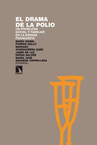 DRAMA DE LA POLIO, EL - UN PROBLEMA SOCIAL Y FAMILIAR EN LA ESPAÑA FRANQUISTA