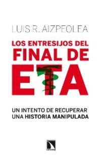 Los entresijos del final de eta - Luis R. Aizpeolea