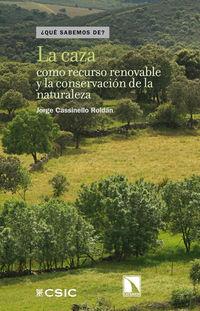 La caza como recurso renovable y la conservacion de la naturaleza - Jorge Cassinello Roldan