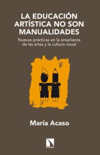 La educacion artistica no son manualidades - Maria Acaso