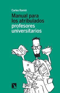 MANUAL PARA LOS ATRIBULADOS PROFESORES UNIVERSITARIOS