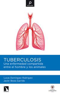 Tuberculosis - Lucas A. Dominguez Rodriguez / Javier Bezos Garrido