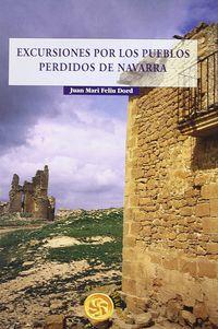 Excursiones Por Los Pueblos Perdidos De Navarra (84-8321-197-1) - Juan Mari Feliu Dord