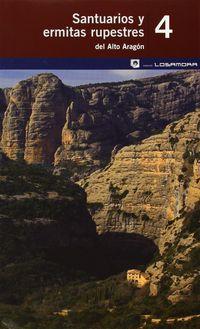 Santuarios Y Ermitas Rupestres Del Alto Aragon - Aa. Vv.