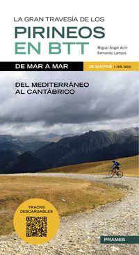 Travesia De Los Pirineos En Btt De Mar A Mar, La (+carpeta Mapas) - Fernando Lampre / Miguel Angel Acin