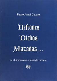 Refranes, Dichos, Mazadas. .. En El Somontano Y Montaña Oscense - Pedro Arnal Cavero