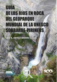 GUIA DE LOS RIOS EN ROCA DEL GEOPARQUE MUNDIAL DE LA UNESCO SOBRARBE-PIRINEOS